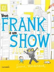 Vovô Frank é um show