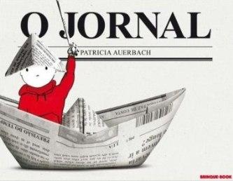 O jornal / Patrícia Auerbach. São Paulo: Brinque-Book, 2012