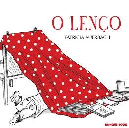 O lenço / Patrícia Auerbach. São Paulo: Brinque-Book, 2013.